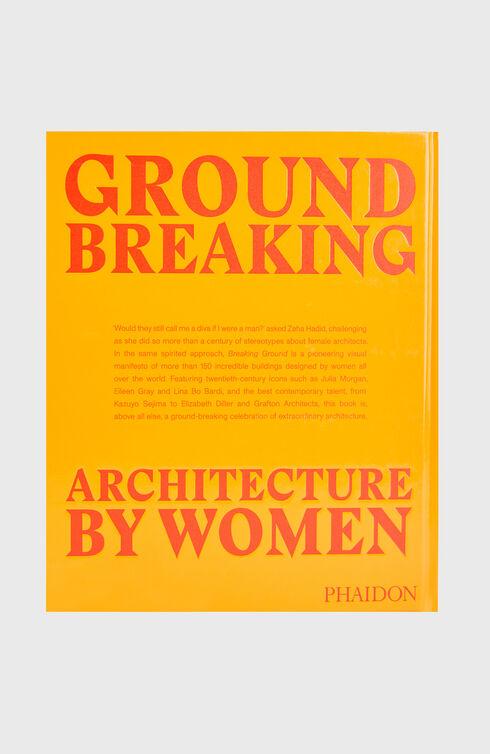 Breaking ground. Architecture by women , PHAIDON | Slowear