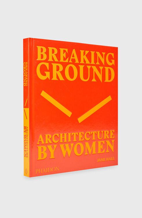 Breaking ground. Architecture by women , PHAIDON   Slowear