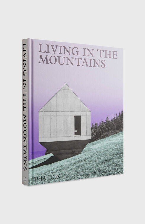 Living in the Mountains , Phaidon | Slowear